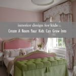 3 Tips to Create a Room Your Kids Can Grow Into